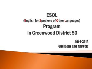 ESOL ( E nglish for S peakers of O ther L anguages) Program in Greenwood District 50