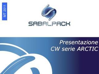 Presentazione CW serie ARCTIC
