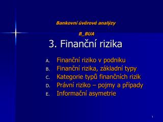 Bankovní úvěrové analýzy B_BUA 3. Finanční rizika