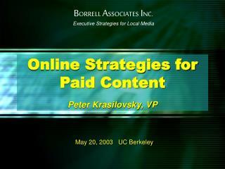 Online Strategies for Paid Content Peter Krasilovsky, VP