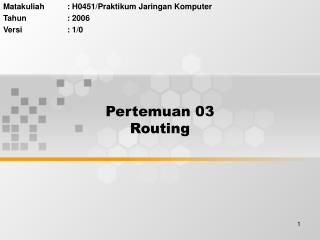 Pertemuan 03 Routing