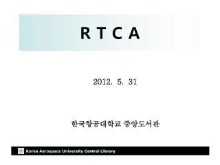 R T C A