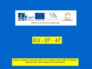 EU - 07 - 47