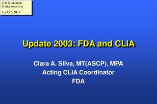 Update 2003: FDA and CLIA