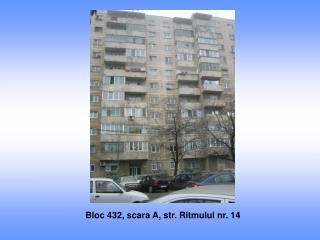 Bloc 432, scara A, str. Ritmului nr. 14