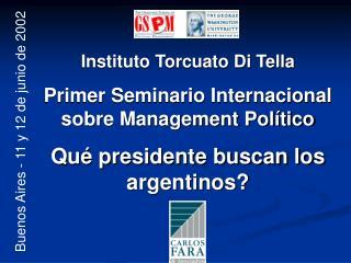 Instituto Torcuato Di Tella Primer Seminario Internacional sobre Management Político