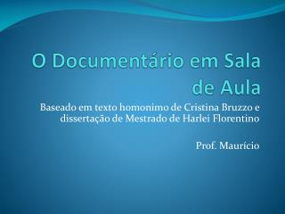 O Documentário em Sala de Aula