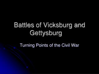 Battles of Vicksburg and Gettysburg