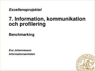Excellensprojektet 7. Information, kommunikation och profilering