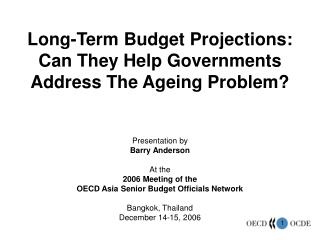 Long-Term Budget Projections: Can They Help Governments Address The Ageing Problem?