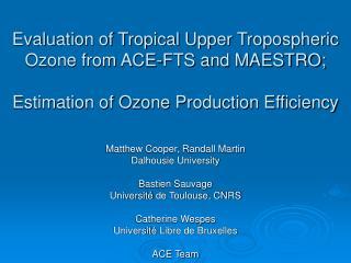 Matthew Cooper, Randall Martin Dalhousie University Bastien Sauvage Universit é de Toulouse, CNRS