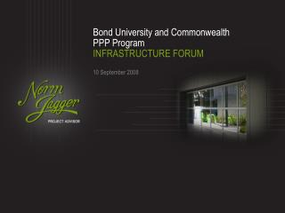 Bond University and Commonwealth PPP Program INFRASTRUCTURE FORUM
