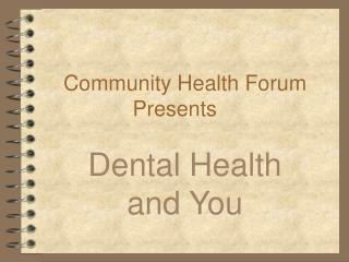 Community Health Forum Presents