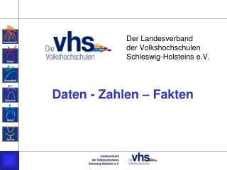 Der Landesverband der Volkshochschulen Schleswig-Holsteins e.V.