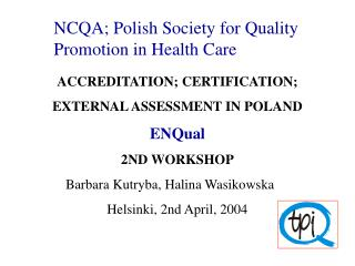NCQA; Polish Society for Quality Promotion in Health Care