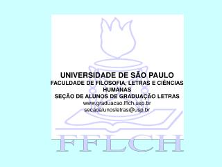 UNIVERSIDADE DE SÃO PAULO FACULDADE DE FILOSOFIA, LETRAS E CIÊNCIAS HUMANAS