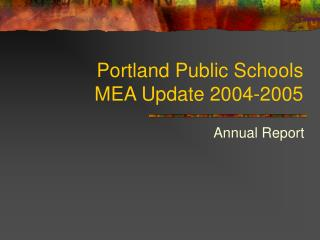 Portland Public Schools MEA Update 2004-2005