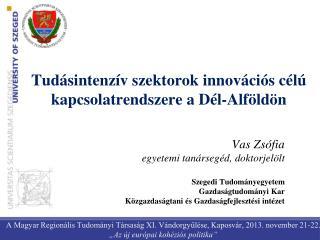 Tudásintenzív szektorok innovációs célú kapcsolatrendszere a Dél-Alföldön