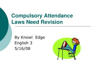 Compulsory Attendance Laws Need Revision