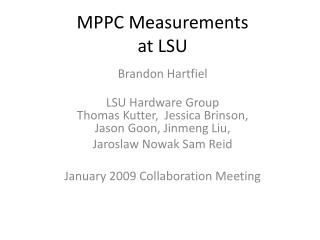 MPPC Measurements at LSU