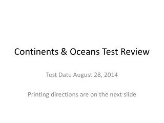 Continents & Oceans Test Review