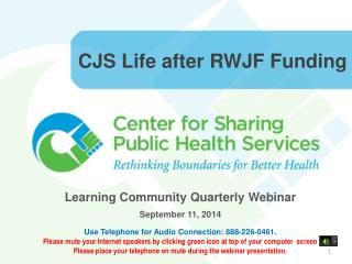 CJS Life after RWJF Funding