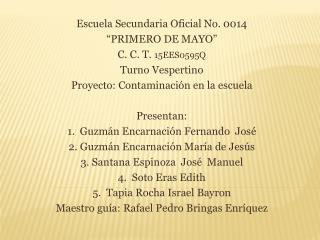 """Escuela Secundaria Oficial No. 0014 """"PRIMERO DE MAYO"""" C. C. T. 15EES0595Q Turno Vespertino"""