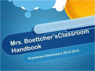 Mrs. Boettcher'sClassroom Handbook