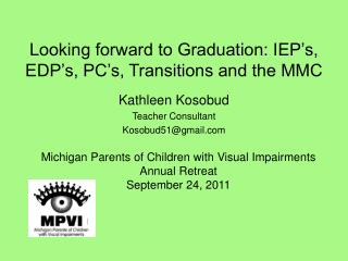 Looking forward to Graduation: IEP's, EDP's, PC's, Transitions and the MMC