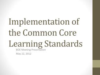 Implementation of the Common Core Learning Standards