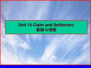 Unit 14 Claim and Settlement 索赔与理赔