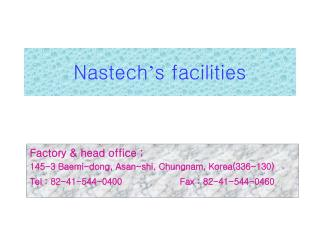 Nastech ' s facilities