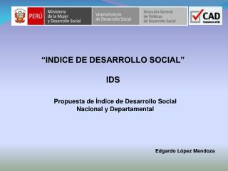 """""""INDICE DE DESARROLLO SOCIAL"""" IDS"""