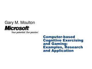 Computer-based Cognitive Exercising and Gaming: Examples, Research and Application