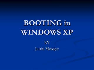 BOOTING in WINDOWS XP