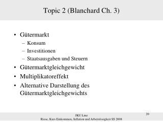 Topic 2 (Blanchard Ch. 3)