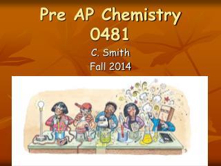 Pre AP Chemistry 0481