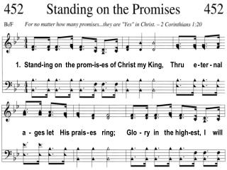 1. Stand-ing on the prom-is-es of Christ my King, Thru e - ter - nal