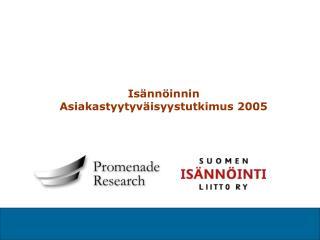 Isännöinnin Asiakastyytyväisyystutkimus 2005