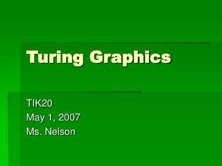 Turing Graphics