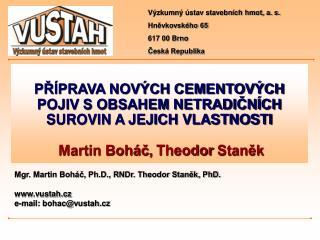 Výzkumný ústav stavebních hmot, a. s. Hněvkovského 65 617 00 Brno Česká Republika