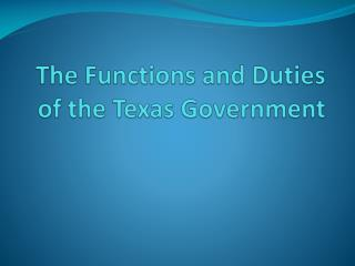The Functions and Duties  of the Texas Government