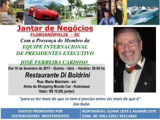 Jantar de Negócios FLORIANÓPOLIS - SC Com a Presença doMembro da EQUIPE INTERNACIONAL