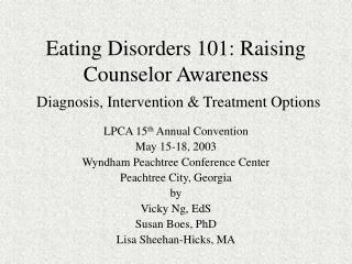 Eating Disorders 101: Raising Counselor Awareness Diagnosis, Intervention & Treatment Options