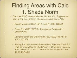 Finding Areas with Calc 1. Shade Norm