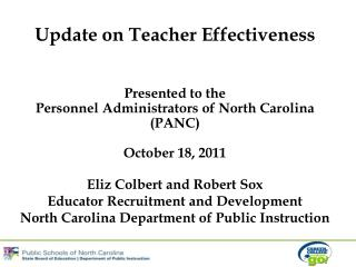 Update on Teacher Effectiveness Presented to the  Personnel Administrators of North Carolina