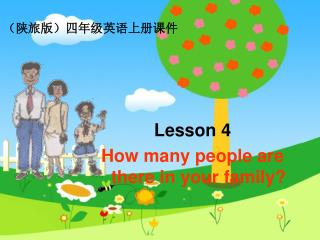 Lesson 4 How many people are there in your family?