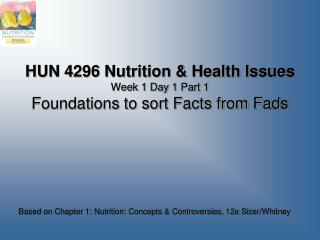 HUN 4296 Nutrition & Health Issues Week 1 Day  1 Part 1 Foundations to sort Facts from Fads