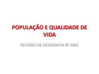 POPULAÇÃO E QUALIDADE DE VIDA