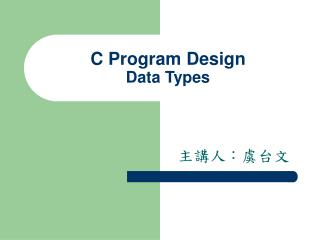 C Program Design Data Types